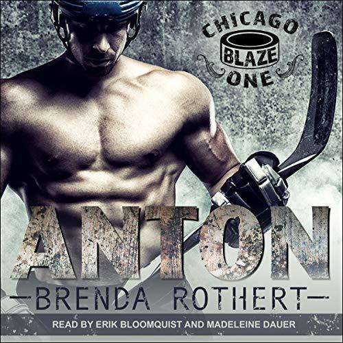 Anton: Chicago Blaze Series, Book 1