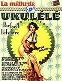 La méthode d' Ukulélé + 1 cd