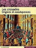 Les croisades: origines et conséquences
