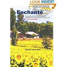 Enchanté.: Verzameling korte verhalen en anekdotes over de eerste kennismaking met het wonen in Frankrijk. (Dutch Edition)
