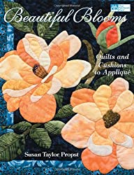 Beautiful Blooms: Quilts and Cushions to Applique (That Patchwork Place)