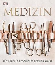 Medizin: Die visuelle Geschichte der Heilkunst