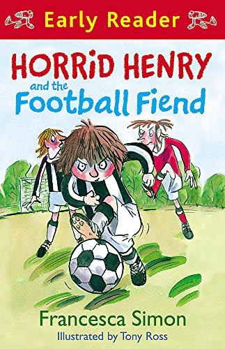 Horrid Henry Early Reader: Horrid Henry and the Football Fiend: Book 6 por Francesca Simon