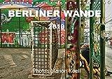 BERLINER WÄNDE (Tischkalender 2019 DIN A5 quer): Die Wände von Berlin - So schillernd und bunt wie ihre Bewohner. (Monatskalender, 14 Seiten ) (CALVENDO Orte)