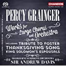 Percy Grainger: Works for Large Chorus & Orchestra by Melbourne Symphony Orchestra & Chorus (2013-04-30)