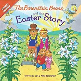 The Berenstain Bears and the Easter Story (Berenstain Bears/Living Lights) von [Berenstain, Jan, Mike Berenstain]