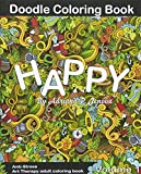 Anti-Stress : Happy Doodle Coloring Book for Adult: (Anti-Stress Art Therapy adult coloring book Volume 1)