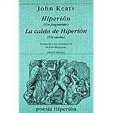 Hiperión: (un fragmento) ; La caída de Hiperión : (un  sueño) (Poesía Hiperión)
