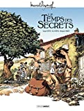 temps des secrets (Le) | Scotto, Serge (1963-....). Auteur