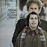Songtexte von Simon & Garfunkel - Bridge Over Troubled Water