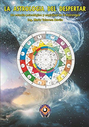 Astrologia para el despertar: Un estudio psico-espiritual de la Astrologia por Mario Talavera