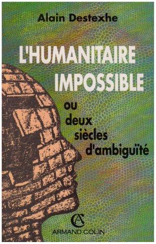 L'humanitaire impossible ou Deux sicles d'ambigut