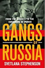 Gangs of Russia: From the Streets to the Corridors of Power Kindle Edition