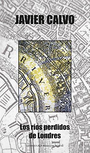 Los ríos perdidos de Londres por Javier Calvo