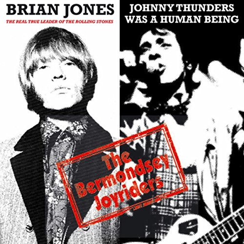 Brian Jones (The Real True Leader of the Rolling Stones) / Johnny Thunders Was a Human Being (Digital Fuel Injection)