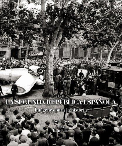 La Segunda República Española. Imágenes para la historia (Imagenes Para La Historia) por Paco Elvira