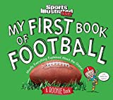 My First Book of Football: Mostly Everything Explained About the Game (A Rookie Book) (Sports Illustrated Kids Rookie Books)