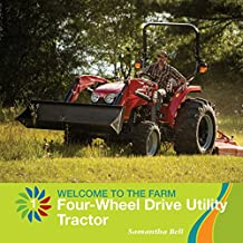 Four-Wheel Drive Utility Tractor (21st Century Basic Skills Library: Welcome to the Farm)