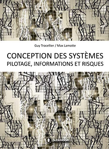 Conception des systèmes : Pilotage, informations et risques