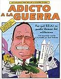 Adicto a la guerra : por que EEUU no puede librarse del militarismo (Spanish Edition) by Joel Andreas (2004-09-01)