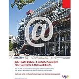 Schreibstil-Update: 8 einfache Strategien für erfolgreiche E Mails und Briefe.: Das aktuelle Korrespondenztraining mit vielen Praxisbeispie-len, ... Rechtschreibung und Übungen.