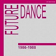 Future Dance 1986-1988
