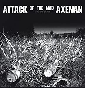 Attack Of The Mad Axeman