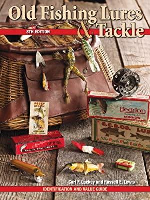 Old Fishing Lures & Tackle: Identification and Value Guide by Krause Publications