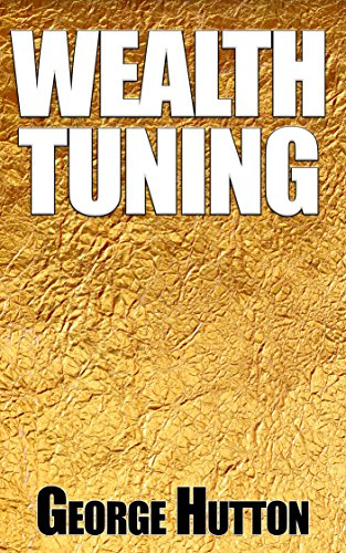 Amazon e-Books Collections Wealth Tuning: Calibrate Your Mind For Financial Success