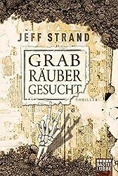 Grabräuber gesucht: Thriller (Allgemeine Reihe. Bastei Lübbe Taschenbücher)