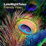 Latenighttales : Friendly Fires