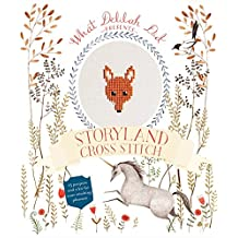 Storyland Cross Stitch: 15 Projects and a Kit for Your Stitching Pleasure (What Delilah Did)