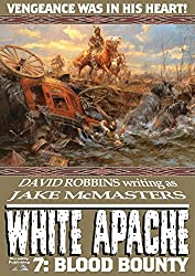 Blood Bounty (A White Apache Western Book 7)