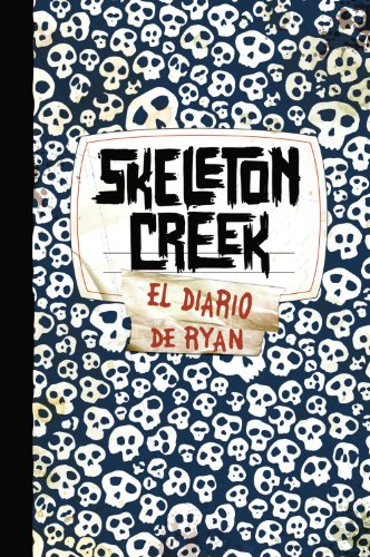Skeleton Creek (Castellano - Juvenil - Narrativa - Skeleton Creek)