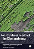 Teacher´s Guide / Konstruktives Feedback im Klassenzimmer: - Richtiger Umgang mit gegenseitigen Bewertungen - Möglichkeiten und Chancen von Beurteilungen - Fallstudien und Praxisbeispiele