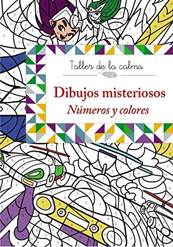 Taller De La Calma. Dibujos Misteriosos. Números Y Colores (Castellano - A Partir De 6 Años - Libros Didácticos - Taller De La