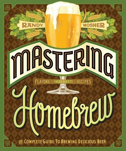 Mastering Home Brew por Randy Mosher