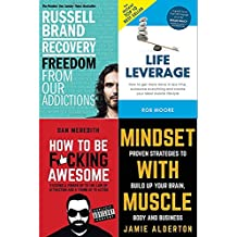 Recovery, life leverage, how to be fucking awesome and mindset with muscle 4 books collection set