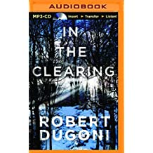 In the Clearing (The Tracy Crosswhite Series) by Robert Dugoni (2016-05-17)
