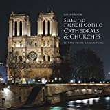 Guidebook Selected French Gothic Cathedrals and Churches (English Edition)