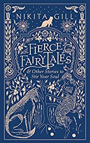 Fierce Fairytales: & Other Stories to Stir Your