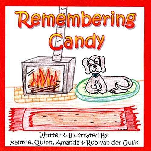[(Remembering Candy : Helping Your Child Cope with the Loss of Their Own Pet.)] [By (author) Rob Van Der Gulik ] published on (September, 2011)
