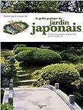 Le guide pratique du jardin japonais