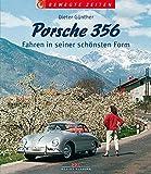 Porsche 356: Fahren in seiner schönsten Form (Bewegte Zeiten)