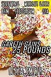 Gareth Gains 25 Pounds: (Gareth Gains Book 1) (Weight Gain Erotica) (English Edition)