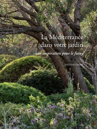 La Méditerranée dans votre jardin : Une inspiration pour le futur