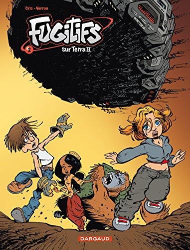 Fugitifs sur Terra II - tome 2 - Fugitifs sur Terra T2