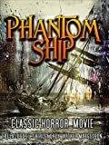 Phantom Ship: Classic Horror Movie [OV]