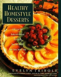 Healthy Homestyle Desserts: 150 Fabulous Treats with a Fraction of the Fat and Calories by Evelyn Tribole (1996-10-01)