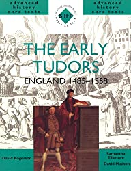 The Early Tudors: England 1485-1558 (SHP Advanced History Core Texts)